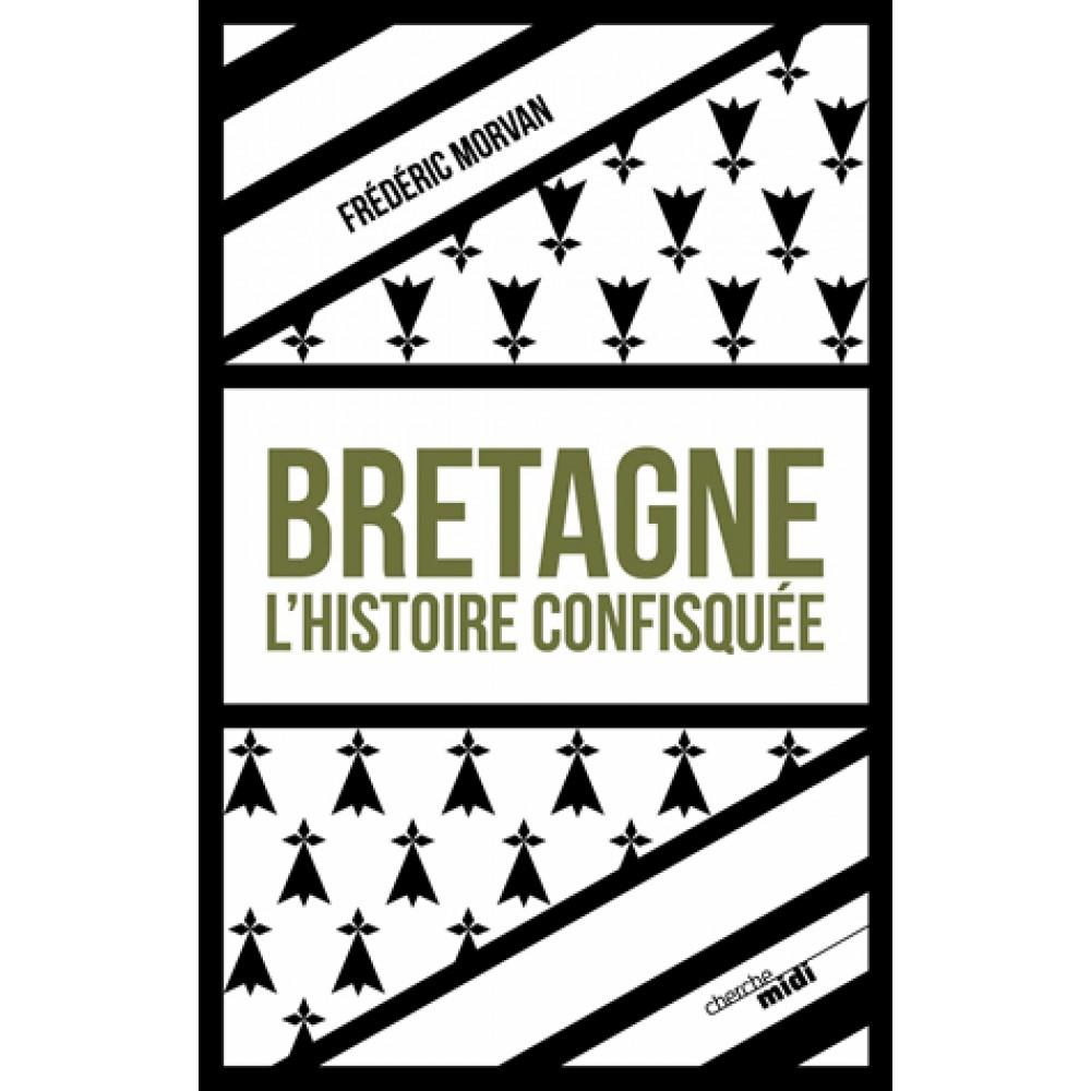 Bretagne, l'histoire confisquée Breizh Europa